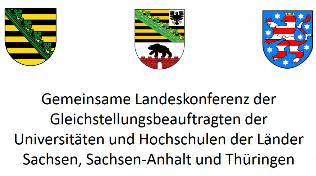 Gemeinsame Landeskonferenz der Gleichstellungsbeauftragten der Universitäten und Hochschulen der Länder Sachsen, Sachsen-Anhalt und Thüringen